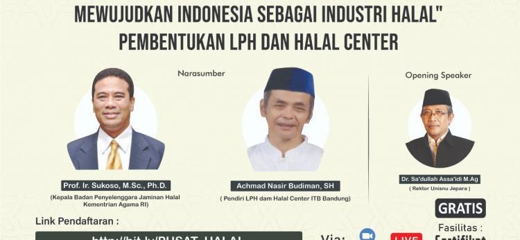 """UPT Pusat Studi Aswaja Selenggarakan Kegiatan Seminar Webinar """"Mewujudkan Indonesia Sebagai Industri Halal"""" Pembentukan LPH dan HALAL Center di UNISNU Jepara"""
